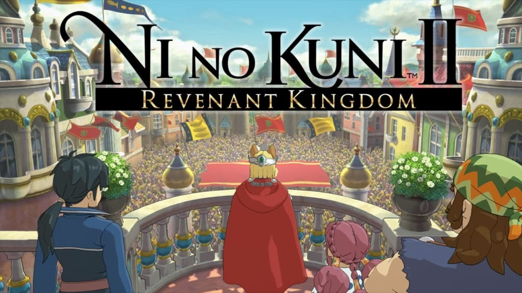 Ni no Kuni 2: Revenant Kingdom Prince's Edition - Kingdom Management Guide