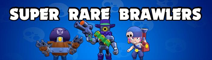 Brawl Stars - Super Rare Brawlers