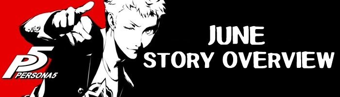 Persona 5 - June Story Overview