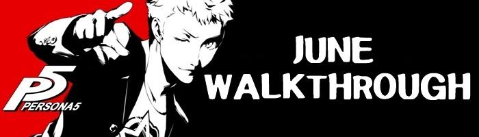 Persona 5 - June Walkthrough