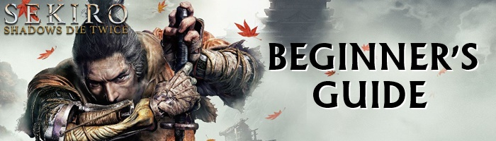 Sekiro - Beginner's Guide