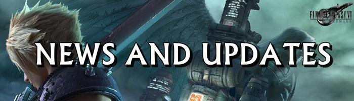 FInal Fantasy 7 Remake - News and Updates Banner