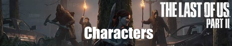 The Last of Us 2 - Characters