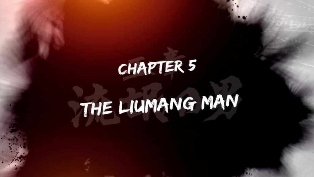 Yakuza: Like a Dragon - Chapter 5: The Liumang Man Walkthrough