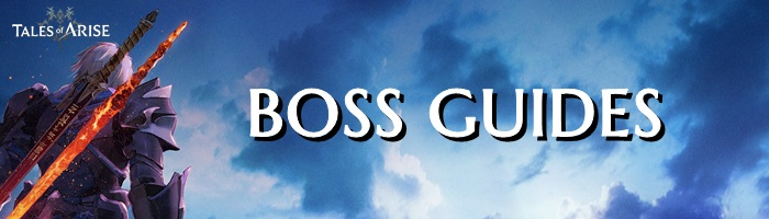 Tales of Arise - Boss Guides