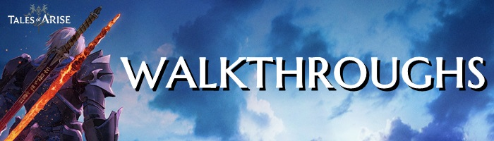 Tales of Arise - Walkthroughs